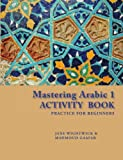 Wightwick, Jane: Mastering Arabic 1: Practice for Beginners (Arabic Edition)