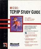 Lammle, Todd: MCSE: TCP/IP Study Guide