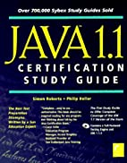 Java 1.1 Certification Study Guide by Simon…