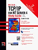 Lammle, Todd: MCSE: TCP/IP for Nt Server 4 Study Guide, 3rd Edition