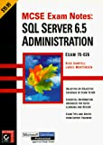 Sawtell, Rick: McSe Exam Notes: SQL Server 6.5 Administration (Certificaiton Study Guide)