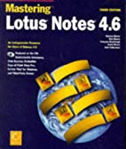 Mastering Lotus Notes 4.6 by Kenyon Brown