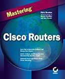 Kessler, Gary C.: Mastering Cisco Routers