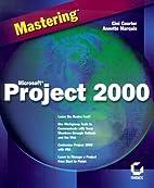 Mastering Microsoft Project 2000 (Mastering)…