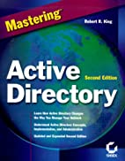 Mastering Active Directory by Robert King