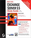 Easlick, Richard L.: MCSE Exchange Server 5.5 Study Guide Exam 70-081 (With CD-ROM)