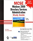 Desai, Anil: MCSE Windows 2000 Directory Services Administration - Study Guide