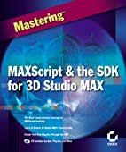 Maxscript and the Sdk for 3d Studio Max by…