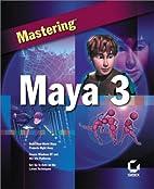 Mastering Maya 3 by John L. Kundert-Gibbs