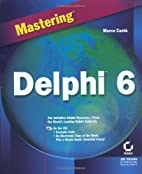 Mastering Delphi 6 by Marco Cantù