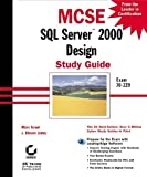 Israel, Marc: MCSE: SQL Server 2000 Design Study Guide (Exam 70-229)