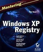 Mastering Windows XP Registry by Peter D.…