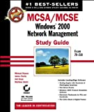 Chacon, Michael: MCSA/MCSE: Windows 2000 Network Management Study Guide with CD-ROM