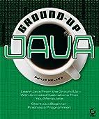Ground-Up Java by Phillip Heller