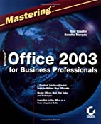 Mastering Microsoft Office 2003 for Business…