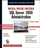 Sawtell, Rick: MCSA/MCSE/MCDBA: SQL Server 2000 Administration Study Guide, 2nd Edition (70-228)
