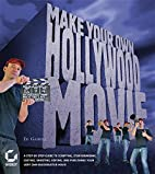 Make Your Own Hollywood Movie: A…