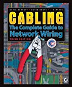 Cabling: The Complete Guide to Network…