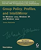 Boutell, Thomas: Group Policy, Profiles, and IntelliMirror for Windows 2003, and Windows XP, and Windows 2000