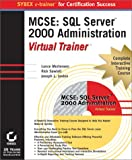 Mortensen, Lance: MCSE: SQL Server 2000 Administration Virtual Trainer
