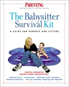 The Babysitter's Survival Kit : A Guide for…