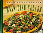 Main - Dish Salads (Great Taste, Low Fat) by&hellip;