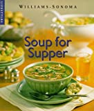 Goldstein, Joyce Esersky: Soup for Supper (Williams-Sonoma Lifestyles , Vol 5)
