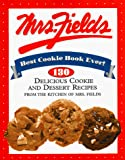 Fields, Debbi: Mrs. Fields Best Cookie Book Ever!: 130 Delicious Cookie and Dessert Recipes from the Kitchen of Mrs. Fields