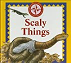 Scaly Things (Nature Company Discoveries…