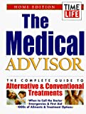 Time-Life Books: The Medical Advisor: The Complete Guide to Alternative & Conventional Treatments  Home Edition