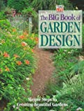Time-Life Books: The Big Book of Garden Design: Simple Steps to Creating Beautiful Gardens