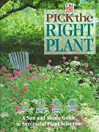 Pick the Right Plant by Time-Life Books