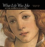 Time-Life Books: What Life Was Like at the Rebirth of Genius: Renaissance Italy, Ad 1400-1550