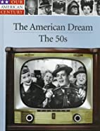 The American Dream: The 50s (Our American…