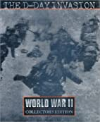 The D-Day invasion by Douglas Botting