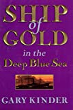 Kinder, Gary: Ship of Gold in the Deep Blue Sea (Thorndike Press Large Print Nonfiction Series)