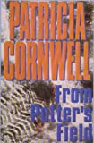Patricia Daniels Cornwell: From Potter's Field