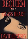 Lindsey, David: Requiem for a Glass Heart