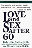 Butler, Robert N.: Love and Sex After 60 (G. K. Hall Reference (Large Print))