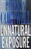 Patricia Cornwell: Unnatural Exposure