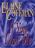 Coffman, Elaine: If You Love Me (G K Hall Large Print Book Series)