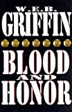 Griffin, W. E. B.: Blood and Honor