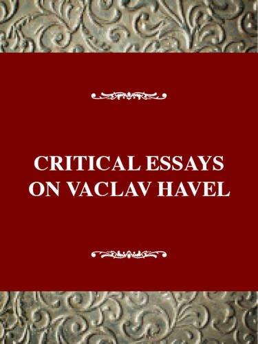 critical-essays-on-vaclav-havel-vaclav-havel-b-1936-critical-essays-on-world-literature-series
