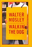 Mosley, Walter: Walkin the Dog (Thorndike Core)