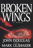 Olshaker, Mark: Broken Wings (Thorndike Core)