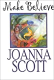 Scott, Joanna: Make Believe (Thorndike Core)
