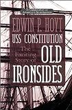 Hoyt, Edwin P.: Old Ironsides