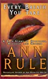 Rule, Ann: Every Breath You Take