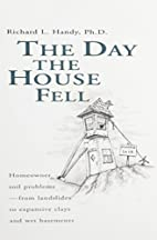 The day the house fell : homeowner soil…