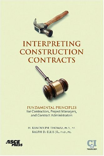interpreting-construction-contracts-fundamental-principles-for-contractors-project-managers-and-contract-administrators